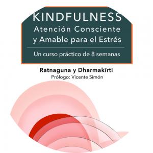 libro «KINDFULNESS. Atención Conscientey Amable para el Estrés»